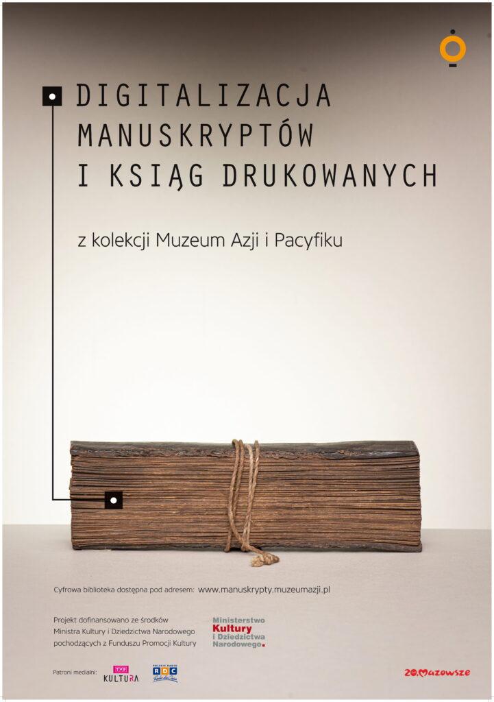 """Plakat z tekstem """"Digitalizacja manuskryptów i ksiąg drukowanych z kolekcji Muzeum Azji i Pacyfiku""""."""